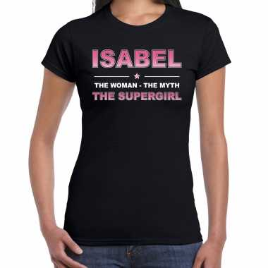 Naam isabel the women, the myth the supergirl shirt zwart cadeau shirt